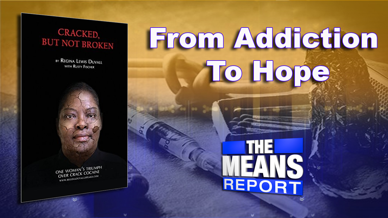 The Means Report: From Addiction To Hope Graphic