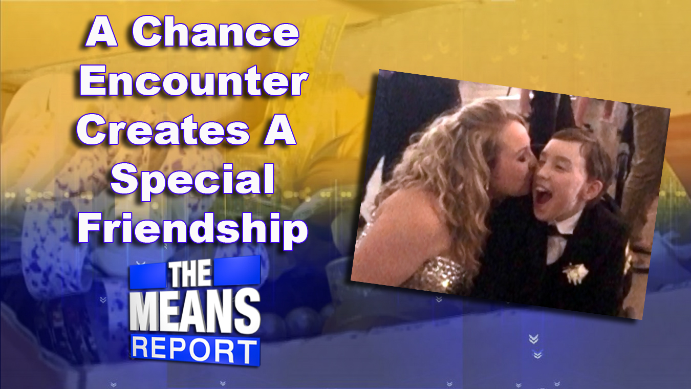 The Means Report: A chance Encounter Creates A Special Friendship