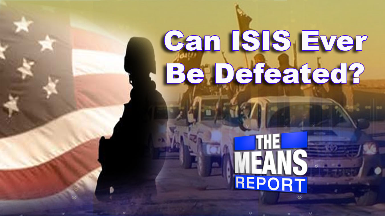 The Means Report: Can ISIS Ever Be Defeated?