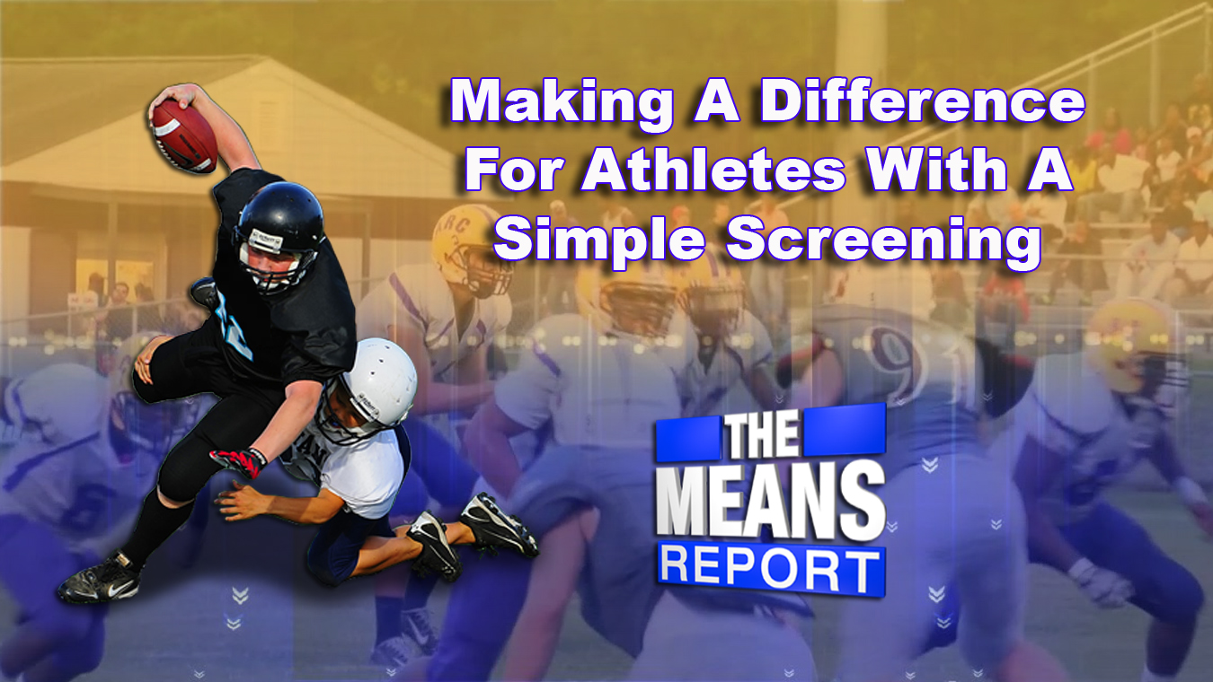 The Means Report: Making a difference for athletes with a simple screening