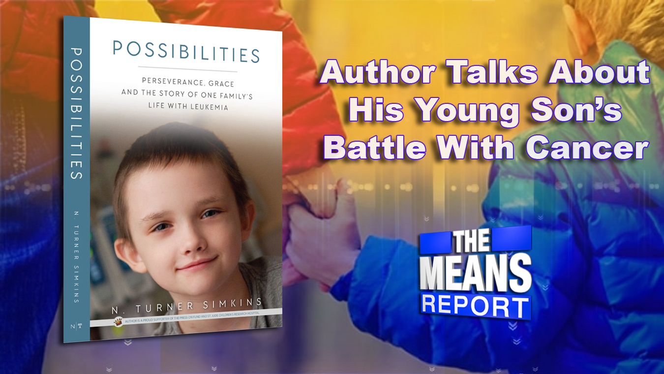 The Means Report: Author Talks About His Young Son's Battle With Cancer graphic