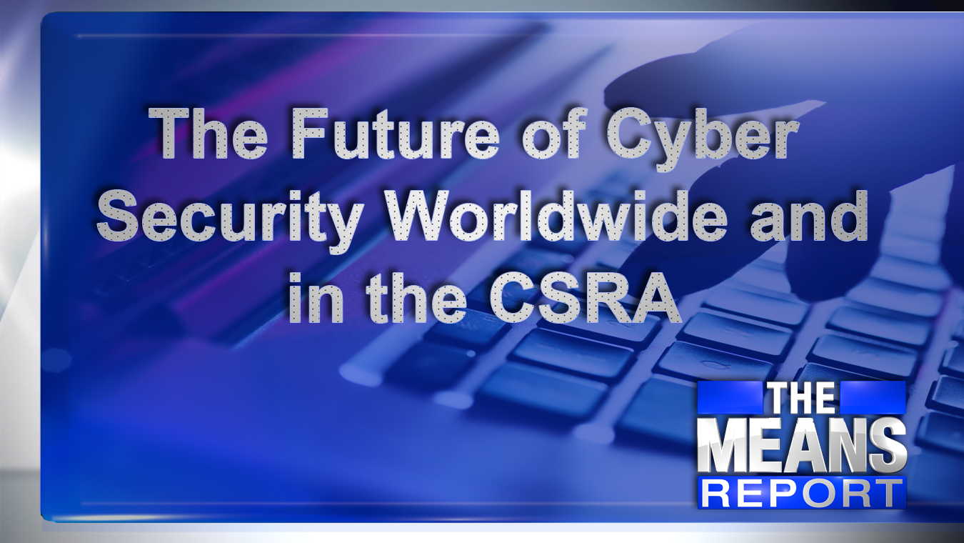 The Means Report: The Future Of Cyber Security Worldwide And In The CSRA graphic
