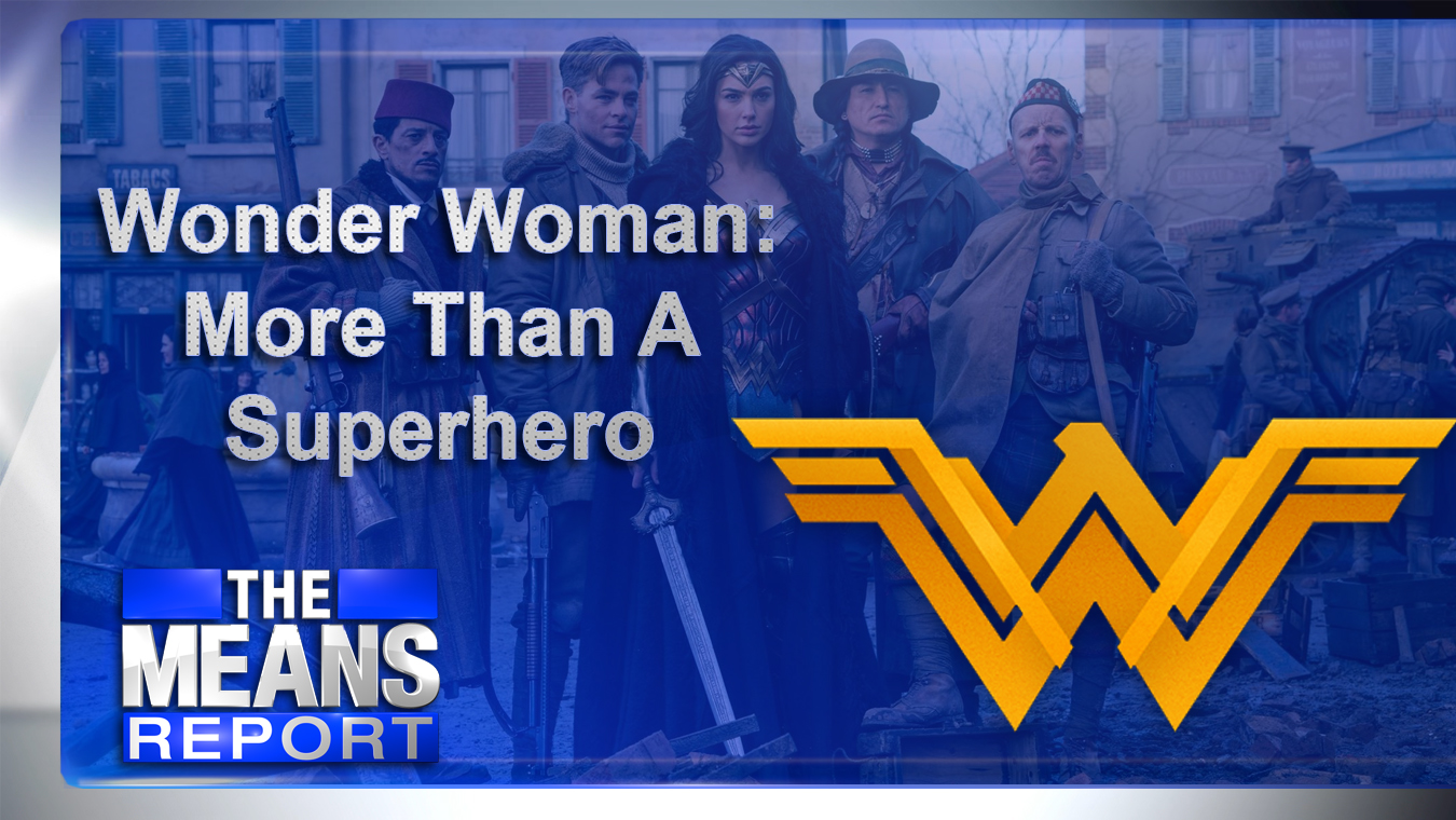 The Means Report - Wonder Woman: More Than A Superhero graphic