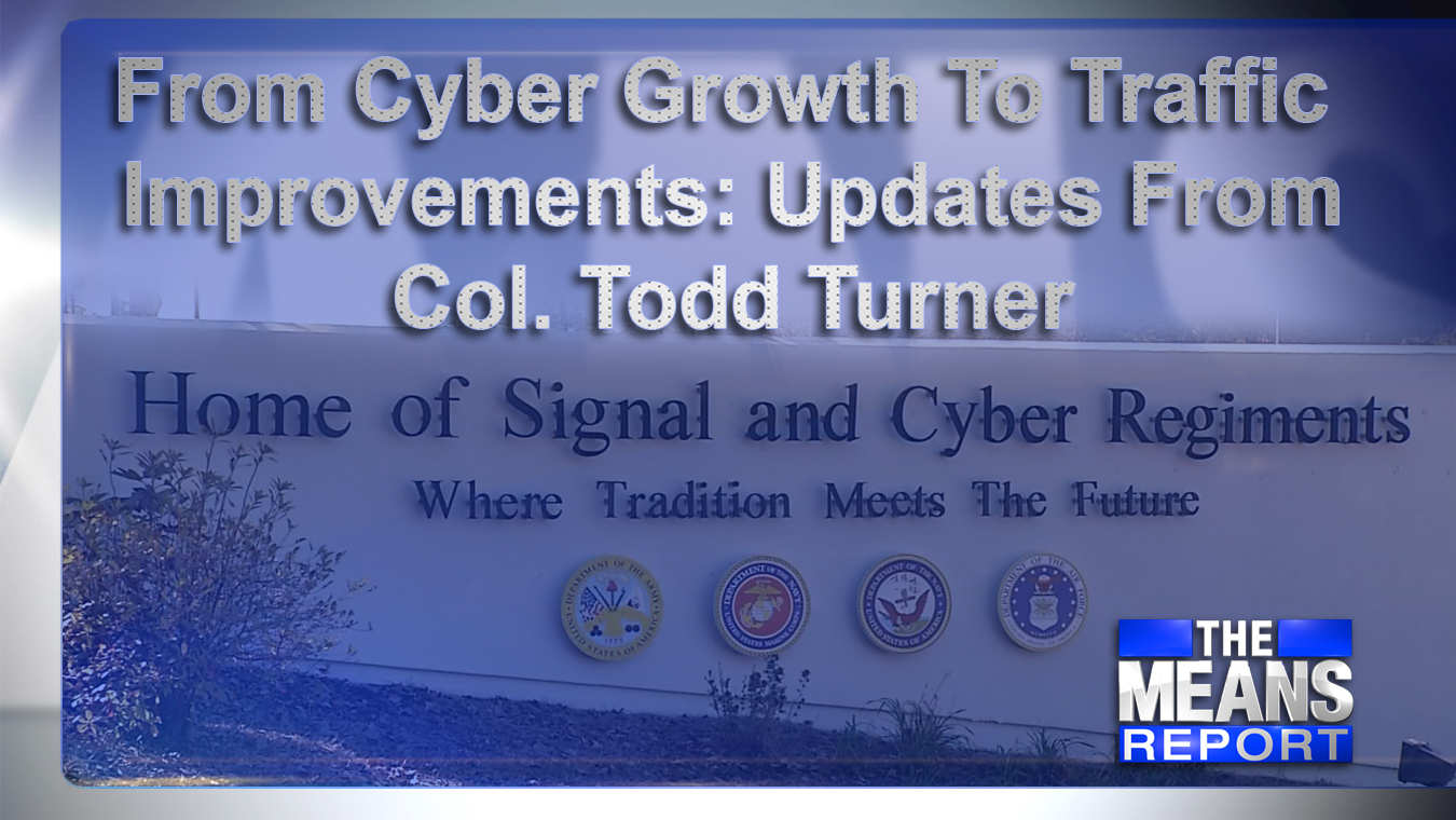The Means Report - From Cyber Growth To Traffic Improvements: Updates From Col. Todd Turner