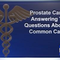 ProstateCancerAnsweringYourQuestionsAboutTheCommonCancer_1537817414548.jpg