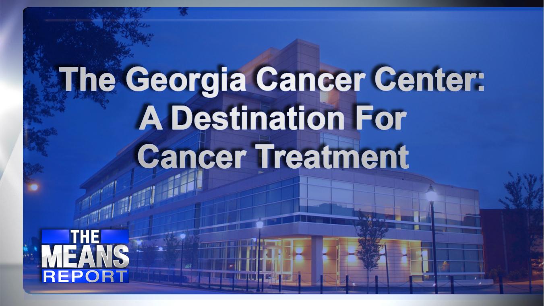 The Georgia Cancer Center: A destination for cancer treatment