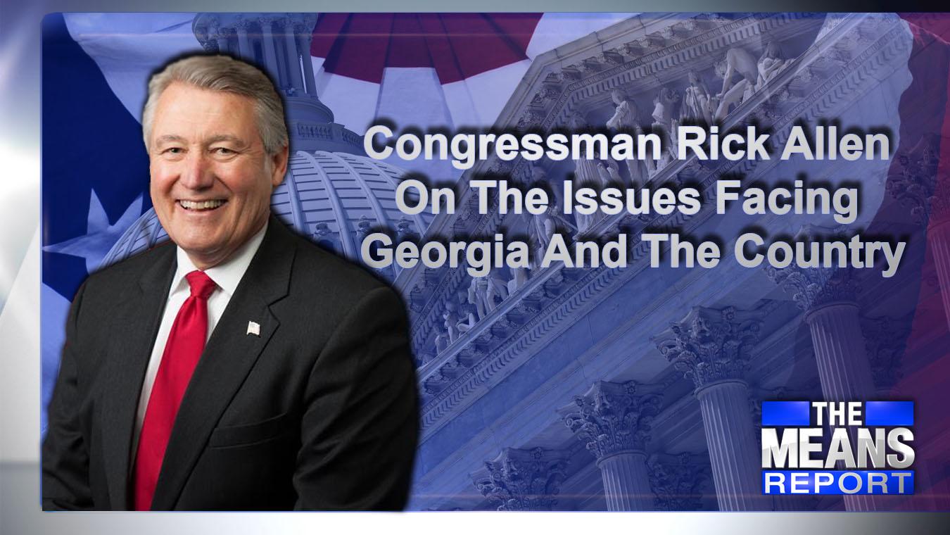 CongressmanRickAllenOnTheIssuesFacingGeorgiaAndTheCountry_1559584917057.jpg