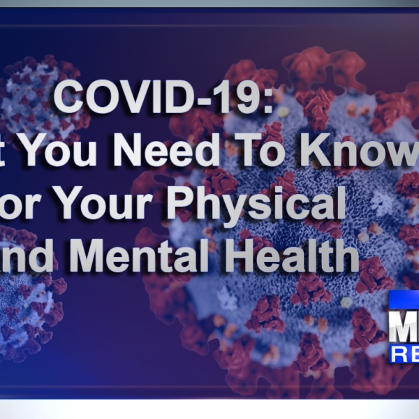 COVID-19: What you need to know for your physical and mental health