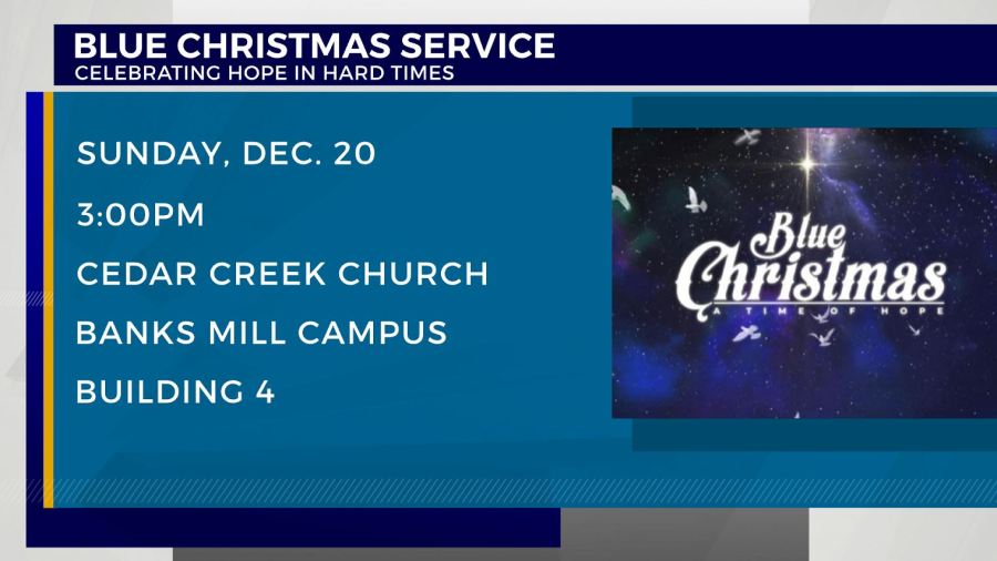 JENNIE: Blue Christmas service this Sunday at Cedar Creek Church